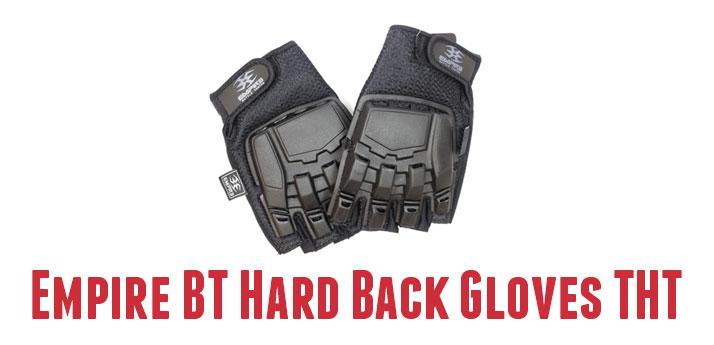 Rękawiczki Empire BT Hard Back Gloves THT, Dzięki rękawiczkom panowanie nad markerem znacząco wzrośnie a wasze dłonie będą dobrze chronione przed kulkami oraz warunkami panującym na poligonie!